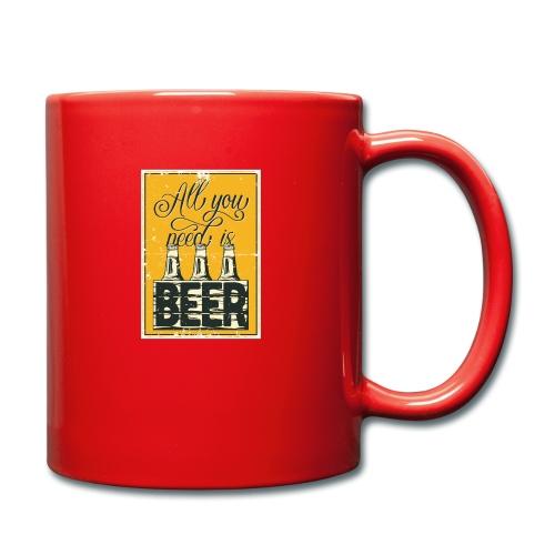 All you need is Beer - Tasse einfarbig
