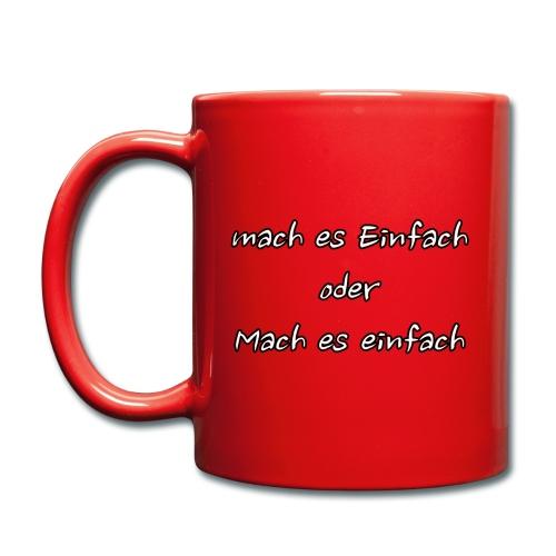 mach es Einfach oder Mach es einfach - Tasse einfarbig