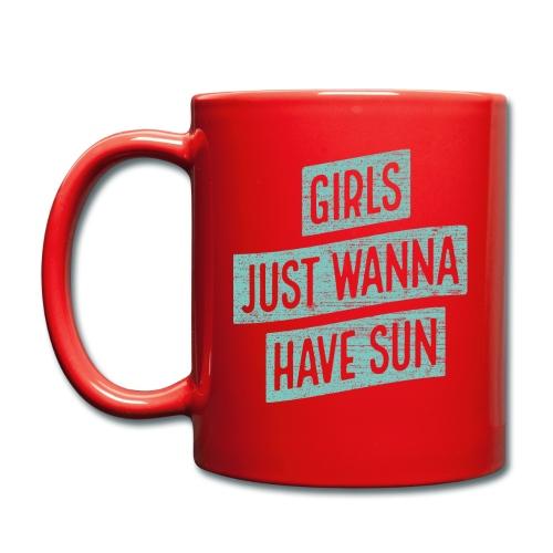 Girls just wanna have sun – Geschenkidee für Sie - Tasse einfarbig