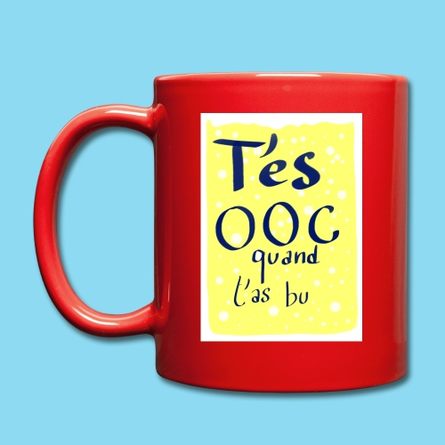 T es OOC quand t as bu - Mug uni