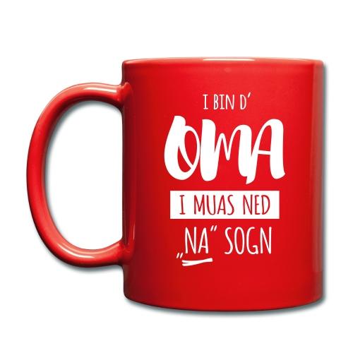 Vorschau: I bin die Oma i muas ned NA sogn - Tasse einfarbig