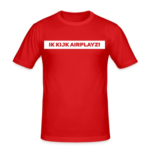 Ik kijk airplayz - slim fit T-shirt