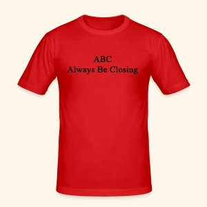 Always Be Closing! - Männer Slim Fit T-Shirt