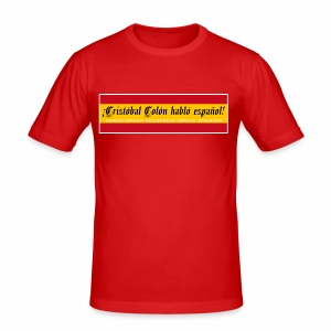 Christopher Columbus Spoke Spanish! - Men's Slim Fit T-Shirt