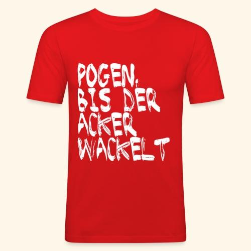 Pogen, bis der Acker wackelt - weiß - Männer Slim Fit T-Shirt