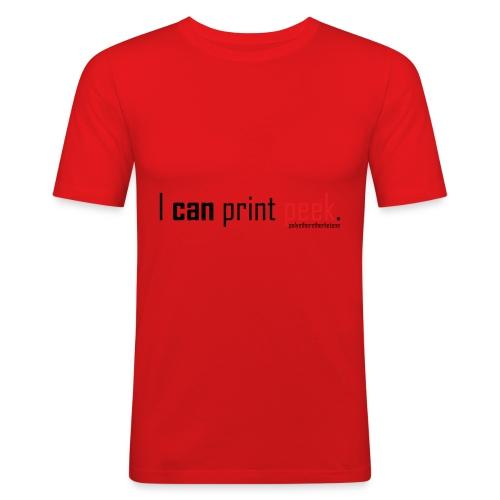 I can print peek. - Men's Slim Fit T-Shirt