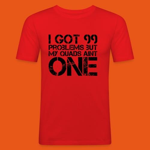 Gym Shirt Quads Aint Problem - Männer Slim Fit T-Shirt