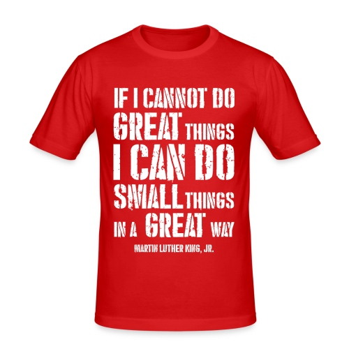 i can do small things in a great way - Men's Slim Fit T-Shirt