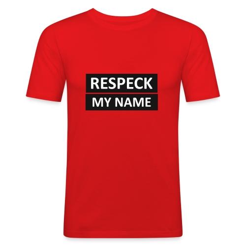 Respeck my name! T-shirt - Slim Fit T-skjorte for menn