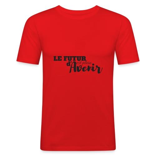 Le futur est plein d'avenir - T-shirt près du corps Homme
