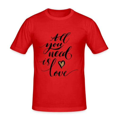all you need is love - Valentine's Day - Men's Slim Fit T-Shirt