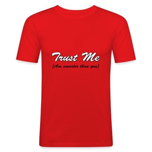 Trust me, am smarter than you - Men's Slim Fit T-Shirt