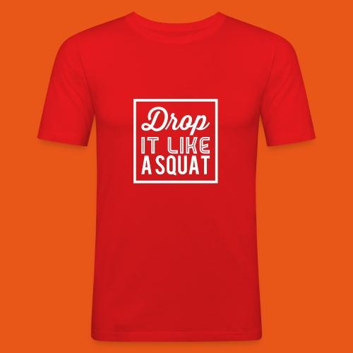 Drop it like a Squat - Männer Slim Fit T-Shirt