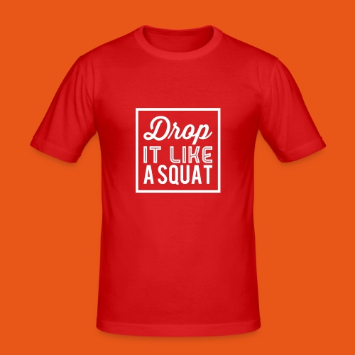Drop it like a Squat - Männer Slim Fit T-Shirt