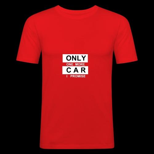 Only One More Car I Promise - Männer Slim Fit T-Shirt