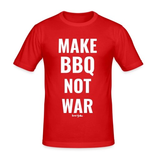 Make BBQ not war! - slim fit T-shirt
