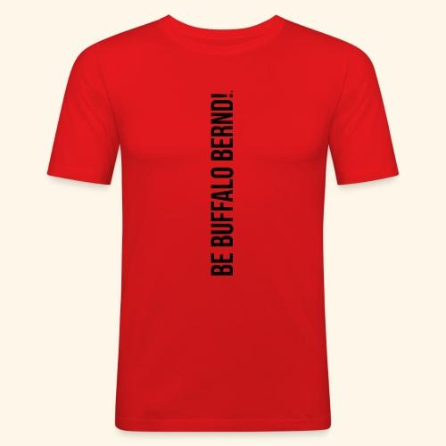 Be Buffalo Bernd! - Männer Slim Fit T-Shirt