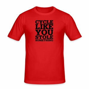Cycle like you stole something - Männer Slim Fit T-Shirt