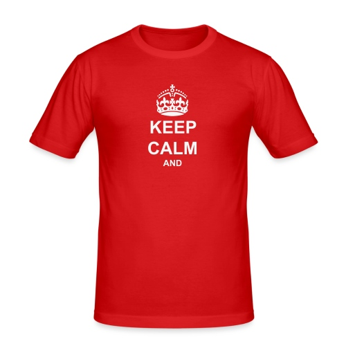 Keep Calm And Your Text Best Price - Men's Slim Fit T-Shirt
