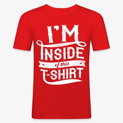 Inside this T-shirt - Men's Slim Fit T-Shirt