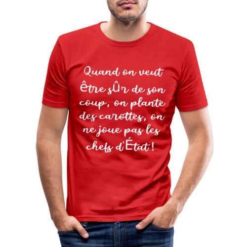 Quand on veut être sur de son coup - T-shirt près du corps Homme