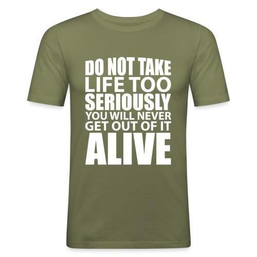 do not take life too seriously - Slim Fit T-skjorte for menn