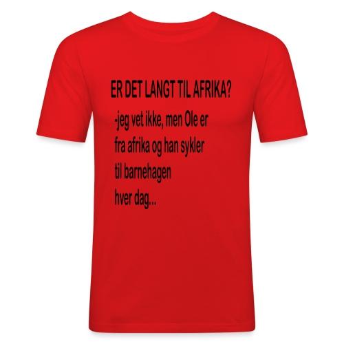 Langt til afrika? - Slim Fit T-skjorte for menn