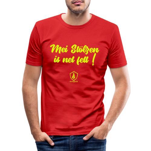 Mei Stölzen is net fett ! - Männer Slim Fit T-Shirt