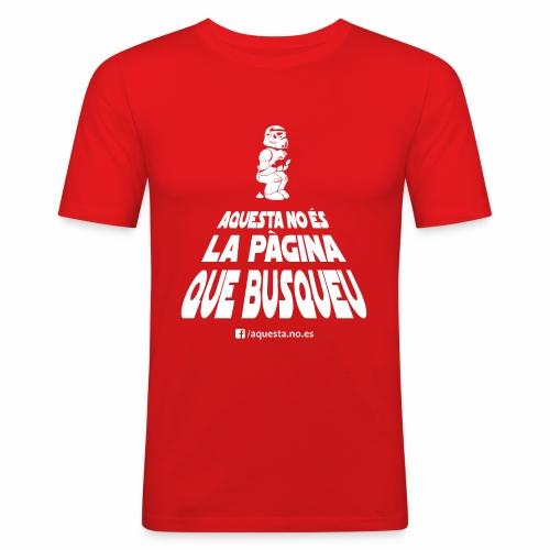 AQUESTA NO ES LA SAMARRETA QUE BUSQUEU - Camiseta ajustada hombre