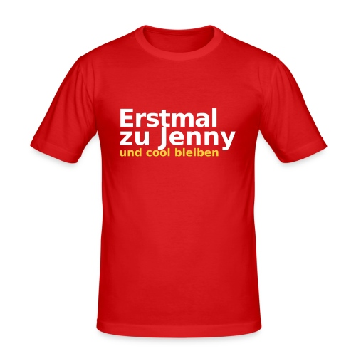 Erstmal zu Jenny - Männer Slim Fit T-Shirt