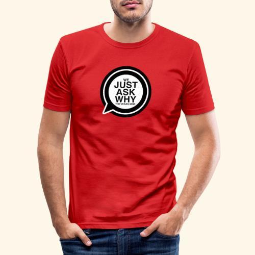WE JUST ASK WHY - The Vegan Mind - Men's Slim Fit T-Shirt