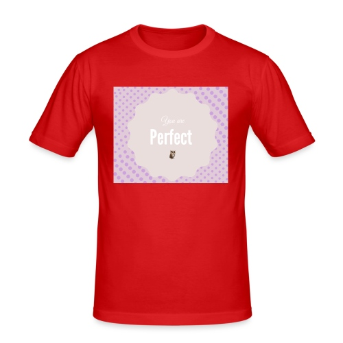 You are perfect - Camiseta ajustada hombre