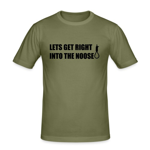 LETS GET RIGHT INTO THE NOOSE Cup - Men's Slim Fit T-Shirt