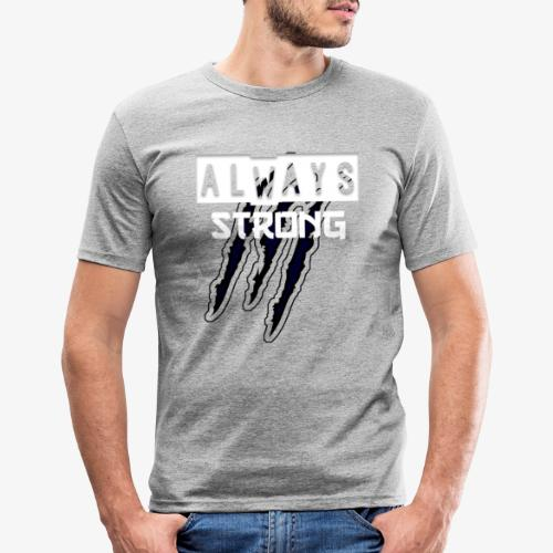 ALWAYS STRONG - Camiseta ajustada hombre