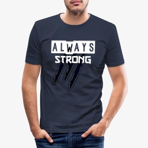 ALWAYS STRONG - Camiseta ajustada hombre