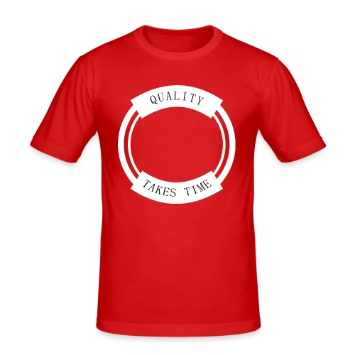 Quality Takes Time - Men's Slim Fit T-Shirt