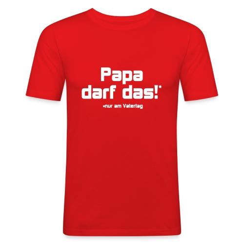 Papa darf das - Männer Slim Fit T-Shirt