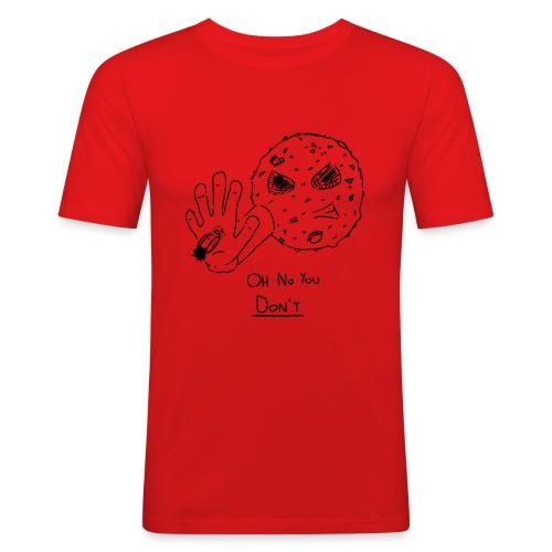 Oh No You Dont Mug - Men's Slim Fit T-Shirt