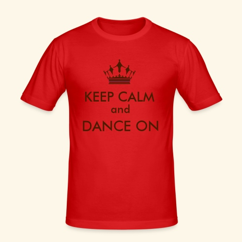 Keep calm and dance on - Männer Slim Fit T-Shirt