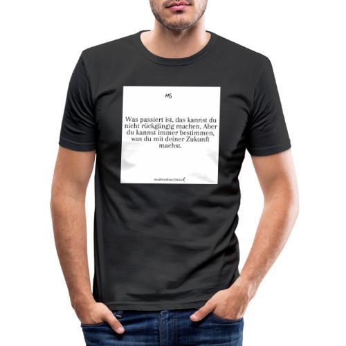 Bestimme was du mit deiner Zukunft machst - Männer Slim Fit T-Shirt