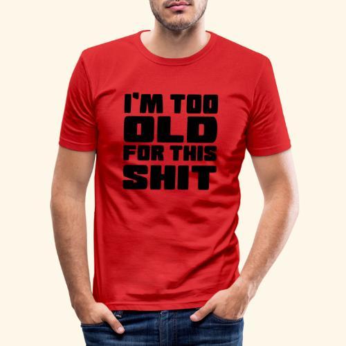 Ik ben te oud voor deze onzin 002 - Mannen slim fit T-shirt