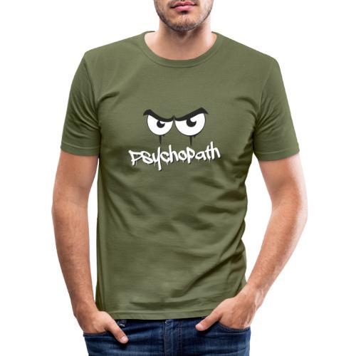Psychopath - Männer Slim Fit T-Shirt