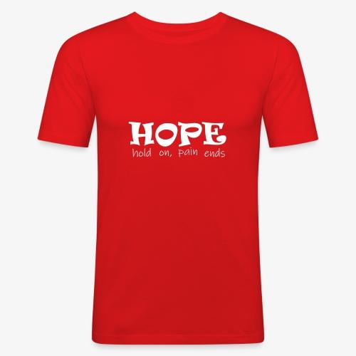 HOPE hold on, pain ends - Männer Slim Fit T-Shirt