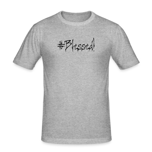 #Blessed - Men's Slim Fit T-Shirt