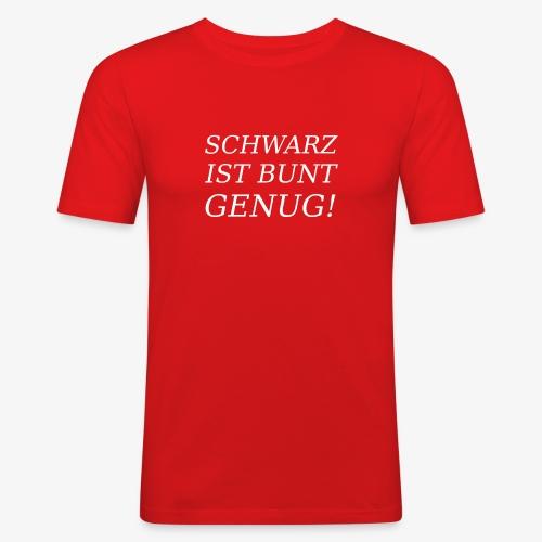 SCHWARZ IST BUNT GENUG! - Männer Slim Fit T-Shirt