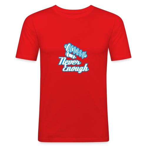 Never Enough - Männer Slim Fit T-Shirt