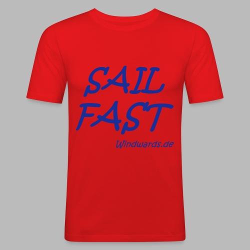 Sail fast Spruchshirt - Männer Slim Fit T-Shirt