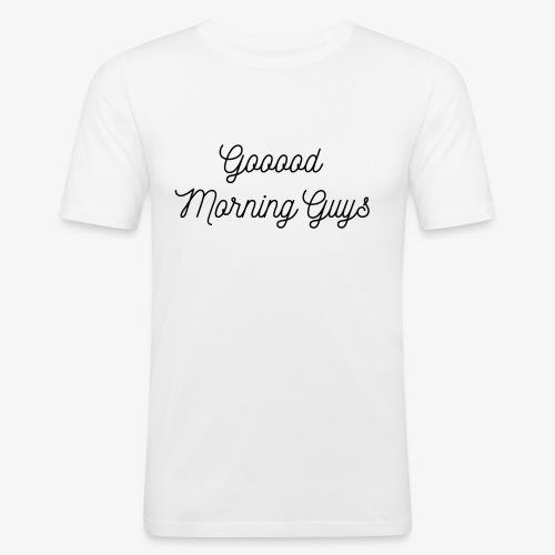Good Morning Guys - Black - Slim Fit T-skjorte for menn