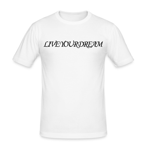 LIVE YOUR DREAM - Männer Slim Fit T-Shirt