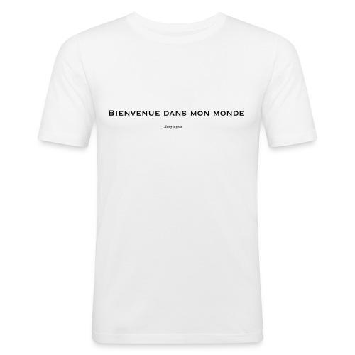 bienvenue dans mon monde - T-shirt près du corps Homme